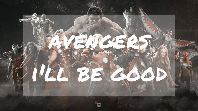 Avengers: infinity war | i'll be good