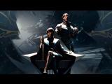 Dishonored 2, история Корво только начинается!