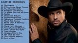 Garth Brooks Greatest Hits - Garth Brooks Best Of Collection 2018