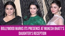 Alia Bhatt Shraddha Kapoor and Vicky Kaushal grace Mukesh Bhatt's daughter's wedding reception