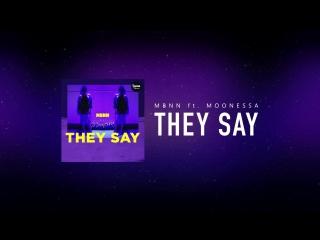 MBNN ft. Moonessa - They Say [Legraib Recors]