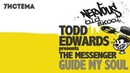 The Messenger Todd Edwards - Guide My Soul