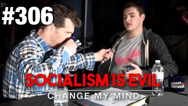 306 'CHANGE MY MIND' LIVESTREAM! Socialism is Evil | Louder With Crowder