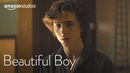 Beautiful Boy - Clip: I Want Them To Be Proud Of Me | Amazon Studios