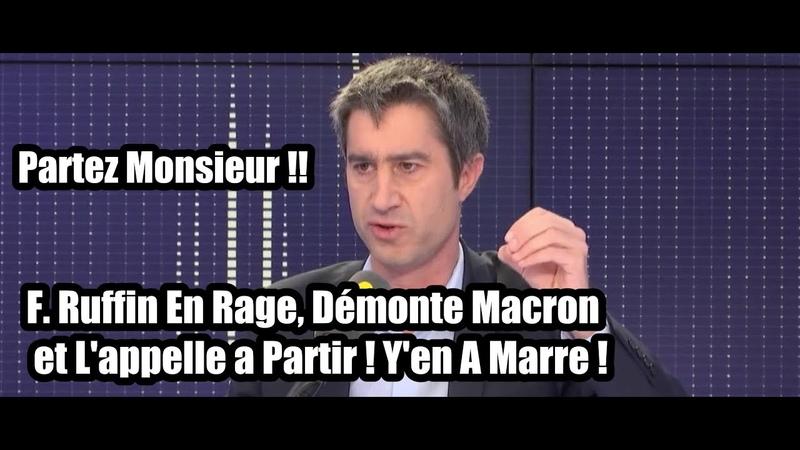 Francois Ruffin En Rage, Démonte Macron et L'appelle a Partir ! Y'en A Marre !