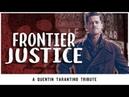 Quentin Tarantino Tribute Frontier Justice