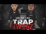 Chase Kash &amp Laylo - Im Up