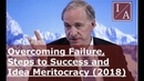 Ray Dalio: Overcoming Failure, Steps to Success and Idea Meritocracy (2018)