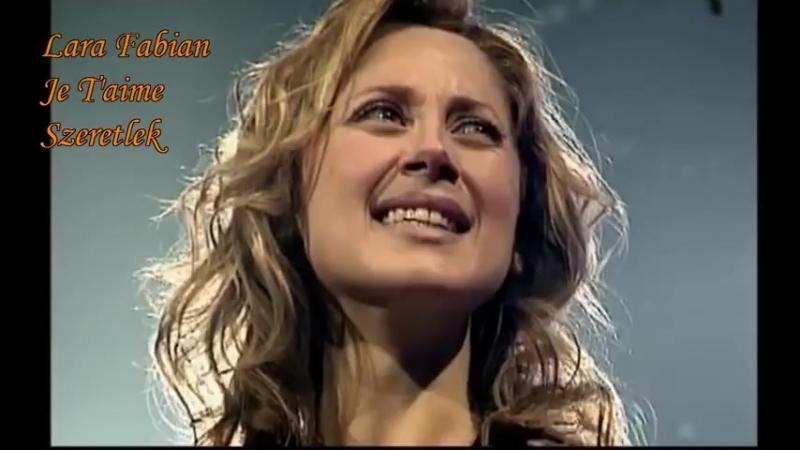 Lara Fabian - Je Taime - Live Concert - magyar fordítással