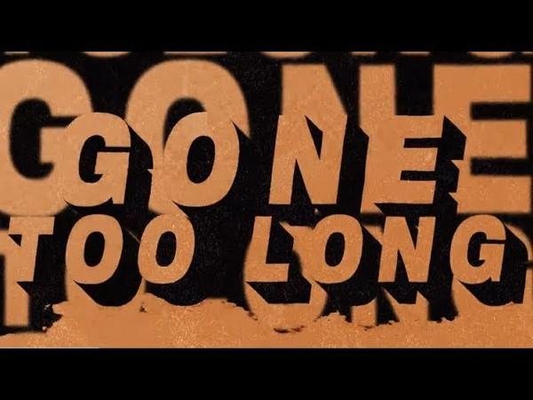 Cat Dealers, Bruno Martini, Joy Corporation - Gone Too Long (Lyric Video)