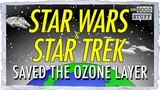 Here's How Star Wars &amp Star Trek Saved the Ozone Layer