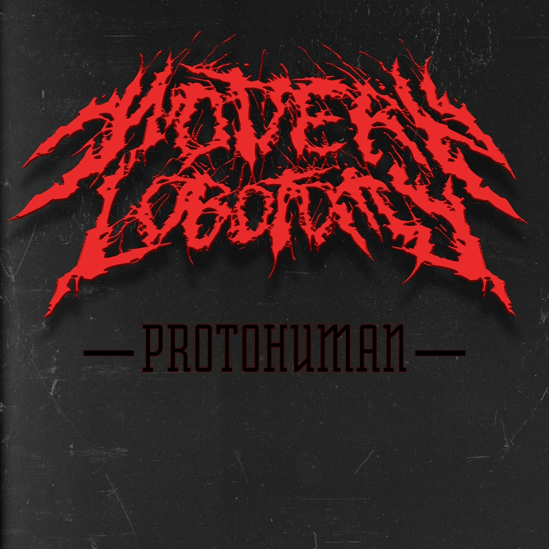 Modern Lobotomy - Protohuman [EP] (2019)
