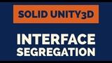 Unity3D - SOLID Code - Interface Segregation Principle