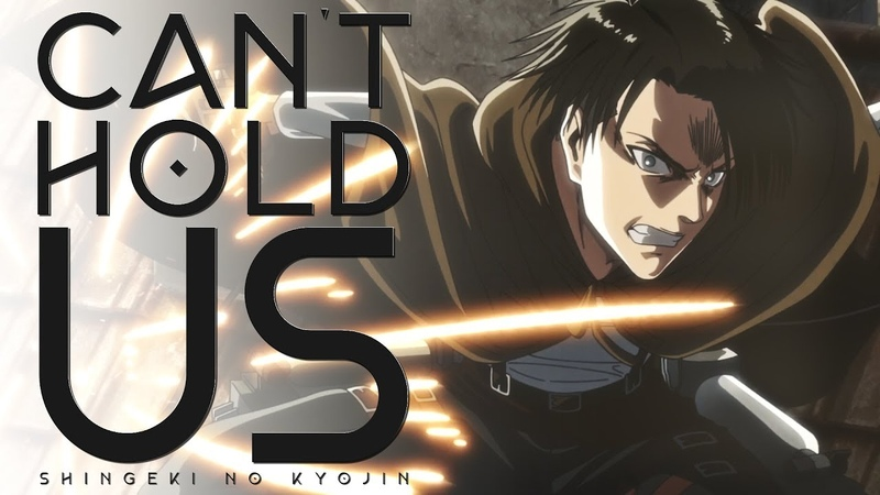 Attack On Titan   Can't Hold Us