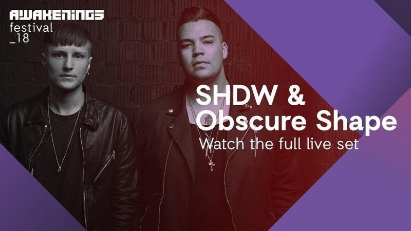 Awakenings Festival 2018 Saturday Live set SHDW Obscure Shape @ Area Y