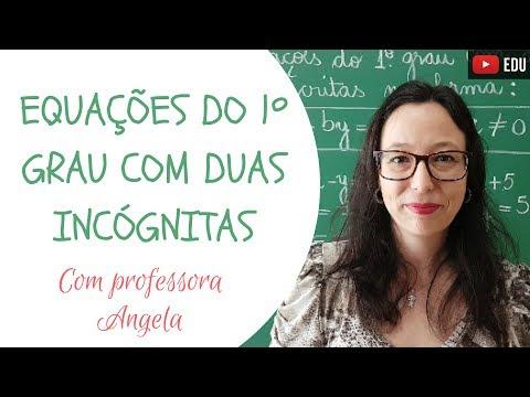 Equações do 1º Grau com Duas Incógnitas - Professora Angela