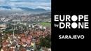 SARAJEVO | Europe by Drone (DJI Mavic Pro, aerial video)