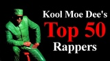 Top 50 - The Best Rappers Of All Time Kool Moe Dee's List