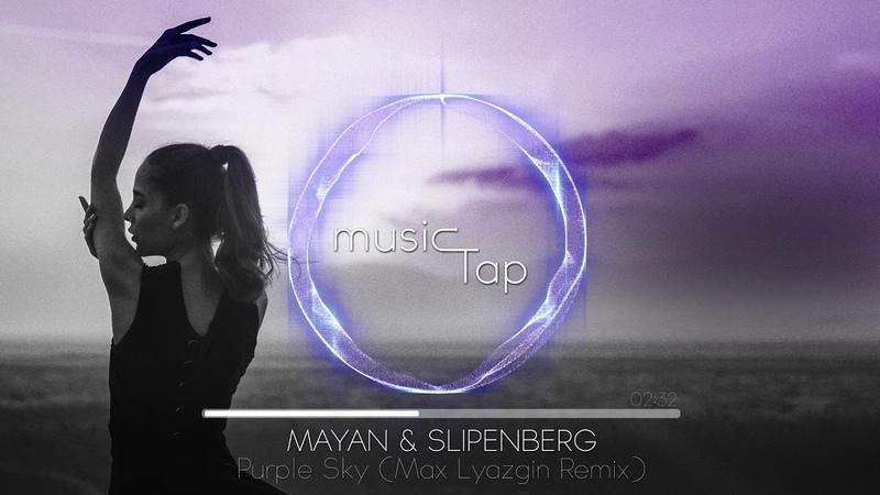 Mayan Slipenberg - Purple Sky (Max Lyazgin Remix)