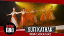 Sufi Kathak: Indian Classical Dance | Latest Sufi Music 2018