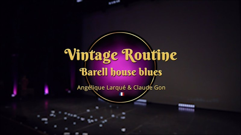 Savoy Cup 2018 - Vintage Routine - Barrell House Blues