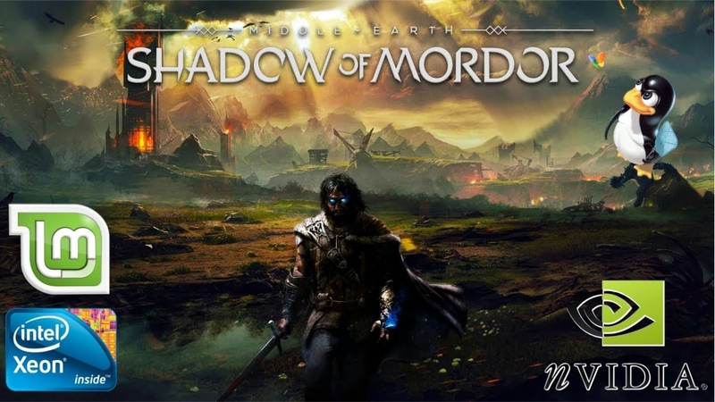 [Linux native] gameplay Middle-earth Shadow of Mordor X5460 lga 775 GTX 750 1gb