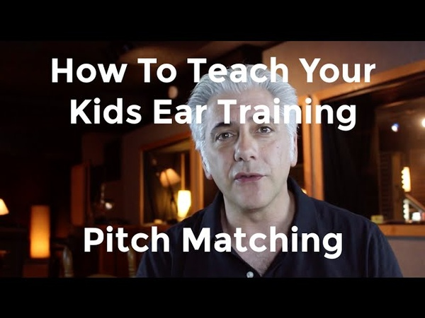 Ear Training 101 - Pitch Matching | How to Teach Your Children Ear Training