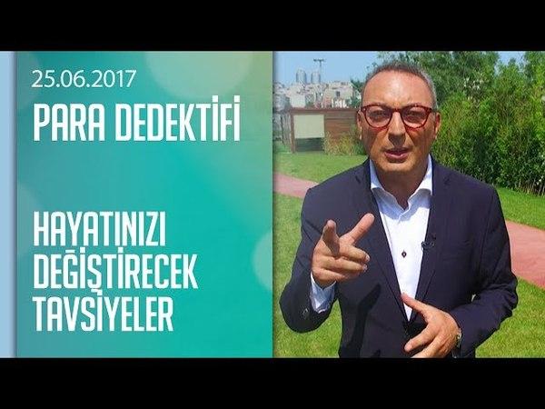 Cem Seymen'den hayatınızı değiştirecek tavsiyeler - Para Dedektifi 25.06.2017