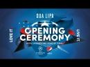 Dua Lipa - Medley (UEFA Champions League Final Opening Ceremony) 2018