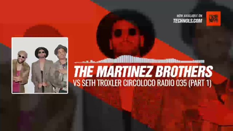 Techno music with The Martinez Brothers Vs Seth Troxler Circoloco Radio 035 Part 1 Periscope