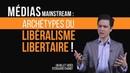 Médias mainstream les archétypes du libéralisme libertaire