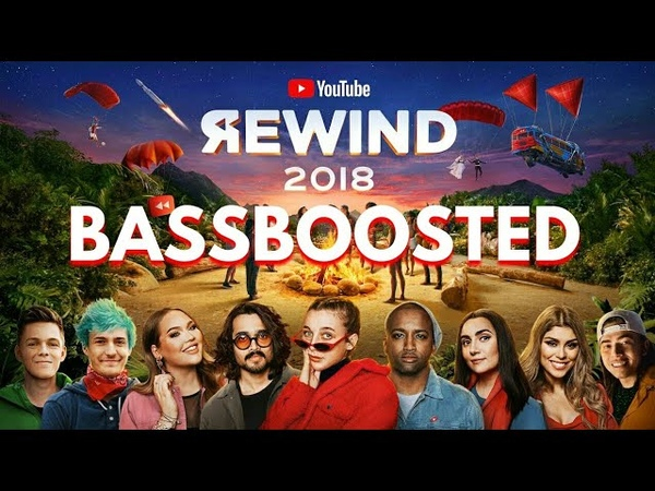 YouTube Rewind 2018: BASSBOOSTED | YouTubeRewind