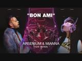 ARSENIUM & MIANNA feat. HEREN - BON AMI (Премьера клипа 2019)