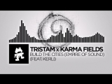 Tristam x Karma Fields - Build The Cities (Empire Of Sound) feat. Kerli