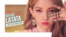 GI-DLE - LATATA Line Distribution Color Coded 여자아이들