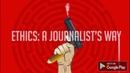 Ethics Journalist's Way