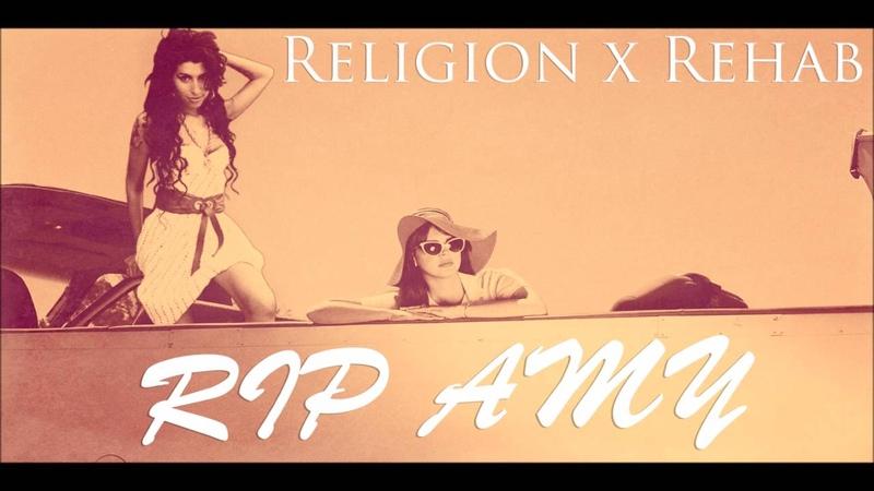 Religious Rehab - Amy Winehouse Lana Del Rey (Mashup)