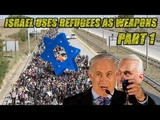 Israel Uses Refugees As Weapons Part 1