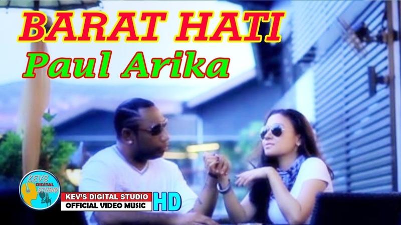 BARAT HATI PAUL ARIKA KEVS DIGITAL STUDIO OFFICIAL VIDEO MUSIC