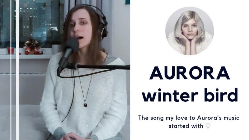 Natasha Syberia – Winter bird (AURORA cover)