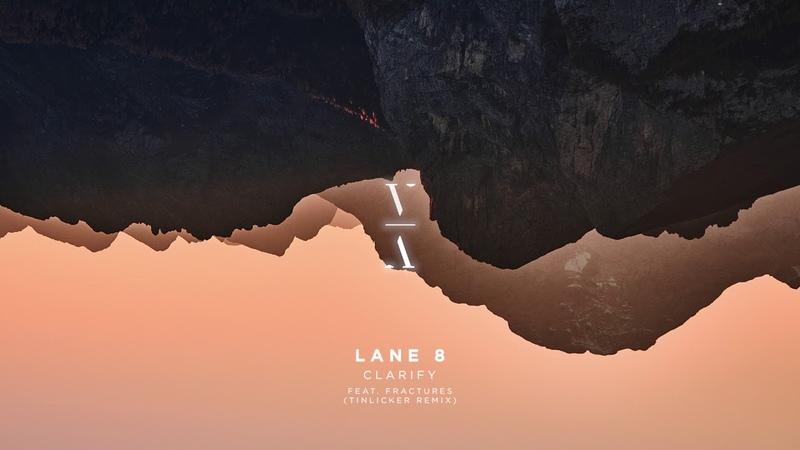 Lane 8 - Clarify feat. Fractures (Tinlicker Remix)
