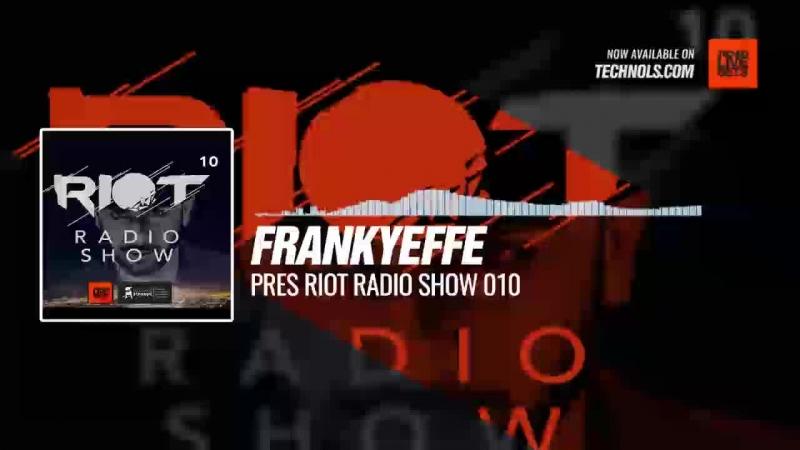 Techno music with Frankyeffe pres Riot Radio Show 010 (Canape Trossingen, Germany) Periscope