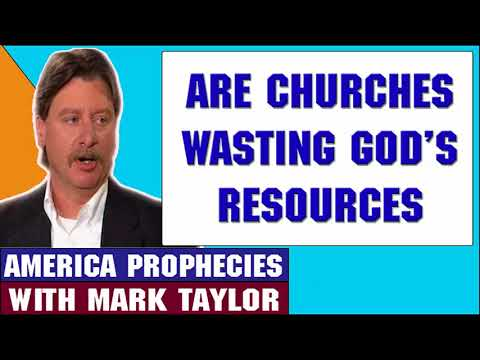 Mark Taylor Prophecy April 19 2018 — ARE CHURCHES WASTING GOD'S RESOURCES — Mark Taylor Update 2018