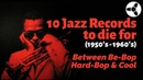 10 Jazz Records to Die For (1950's-60's): Between Bebop, Hard-Bop and Cool