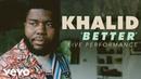 Khalid Better Official Live Performance Vevo X