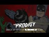 The Prodigy - Smack My Bitch Up! ( D.J. Noisia, Remix )