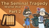World War I The Seminal Tragedy - II One Fateful Day in June - Extra History