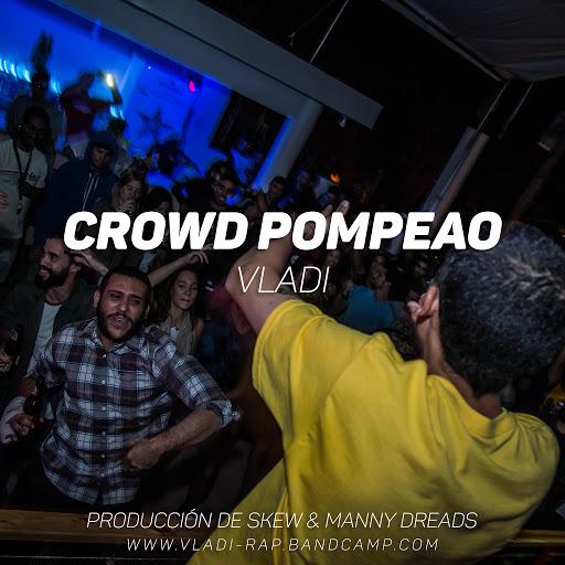Влади альбом Crowd Pompeao