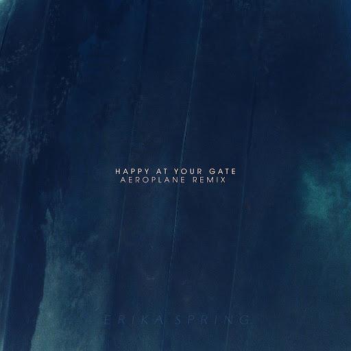 Erika Spring альбом Happy at Your Gate (Aeroplane Remix)