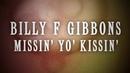 Billy F Gibbons: Missin' Yo' Kissin' (Lyric Video)